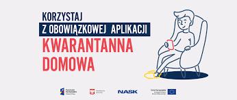 """zdjęcie kolorowe: plakat promujący obowiązkową aplikację """"Kwarantanna domowa"""""""